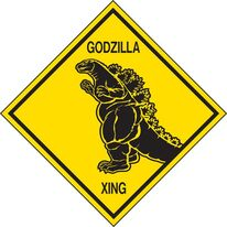 Godzilla Crossing Sign