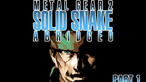 Metal Gear 2- Solid Snake Abridged (Part 1)
