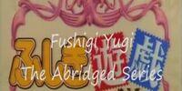 Fushigi Yugi The Abridged Series