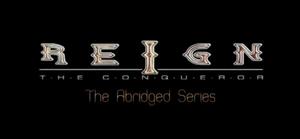 Reign the Conqueror abridged title block