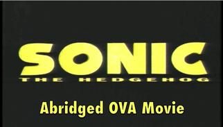 Sonic Abridged OVA Movie Title