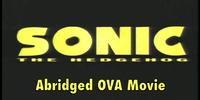 Sonic Abridged OVA Movie