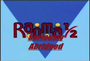 Ranma 1-2 Seriously Abridged Title