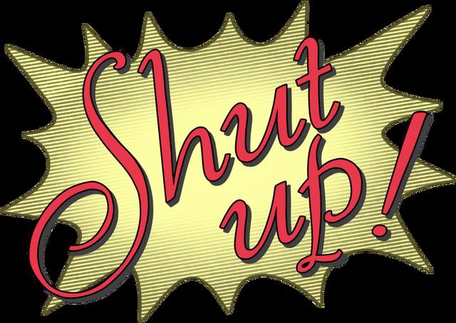 File:Shutup!.png