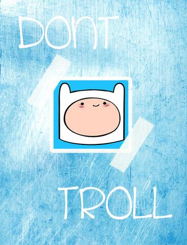 File:Don't Troll wikia pic.jpg
