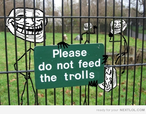 File:Do not feed the trolls.jpg