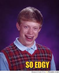SO EDGY
