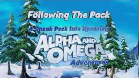 A Sneak Peek into Upcoming Alpha and Omega Adventures