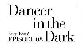 Angel Beats! Ep08 Dancer in the Dark