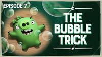 The Bubble Trick TC