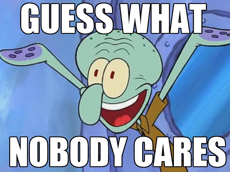 Nobody Cares Meme Joker Filesquidward Meme Nobody