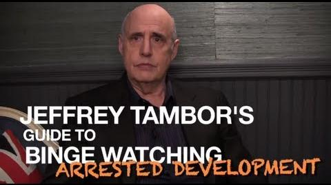 "Jeffrey Tambor's Guide to Binge-Watching ""Arrested Development"""