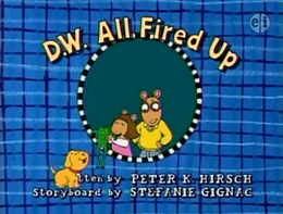 D.W. All Fired Up Title Card