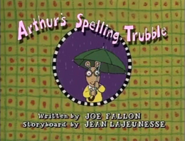 Arthur's Spelling Trubble title card