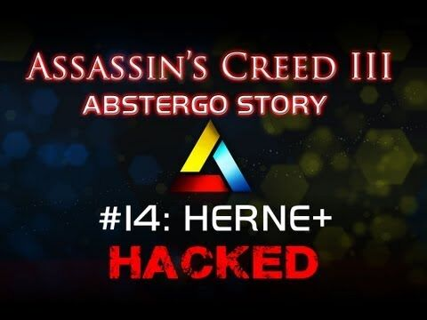 Assassin's Creed III Abstergo Story 14 HERNE Hack Reinforcement