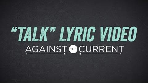 Against The Current Talk (Official Lyric Video)
