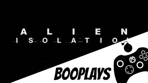 """B00Plays """"Alien Isolation"""" (ft. Alli3lle) 2 HOURS OF WAITING FOR AN ALIEN ATTACK"""