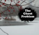 The Ghost Problem