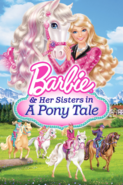 Barbie and Her Sisters in A Pony Tale Poster
