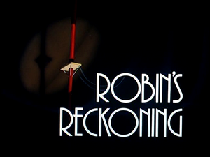 Robin's Reckoning Part I