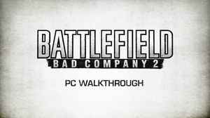 BC2 Walkthough Screen