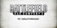 Battlefield: Bad Company 2 PC Walkthrough Trailer