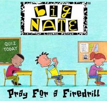 Big-nate-pray-for-a-firedrill