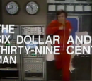 The Six Dollar and Thirty-Nine Cent Man