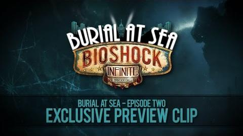 Burial at Sea Episode Two -- Exclusive Preview Clip