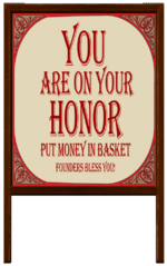 You Are On Your Honor sign