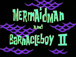 20b Mermaidman and Barnacleboy.jpg