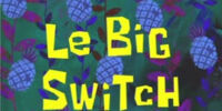 Le Big Switch