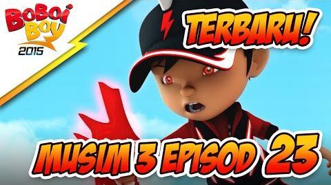 EPISOD TERBARU! BoBoiBoy Musim 3 Episod 23- Jagalah Bumi Bahagian 3-0