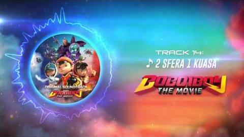 BoBoiBoy The Movie OST - Track 14 (2 Sfera 1 Kuasa)