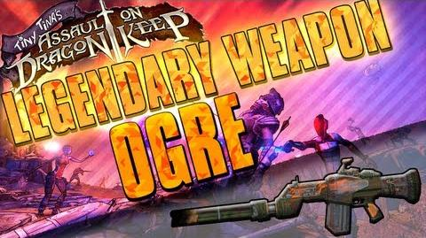 Borderlands 2 - How To Get The Ogre Legendary Assault Rifle (Tiny Tina's Assault On Dragon Keep)