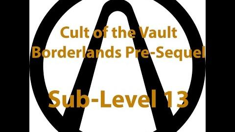 Borderlands Pre Sequel - Cult of the Vault (Sub-Level 13)
