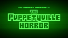 BW - The Puppetyville Horror Title Card