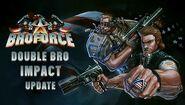 Double Bro Impact Update