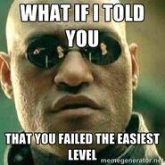 FAILED THE EASIEST LEVEL