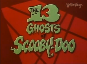 13 Ghosts of Scooby-Doo title
