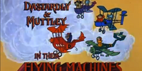 Dastardly & Muttley in Their Flying Machines