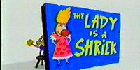 The Lady is a Shriek