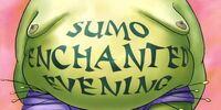 Sumo Enchanted Evening