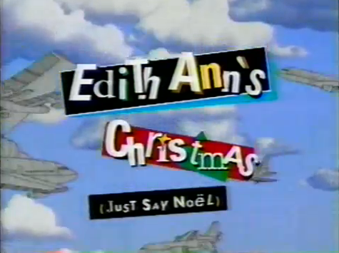 File:Title - Edith Ann's Christmas (Just Say Noël).png
