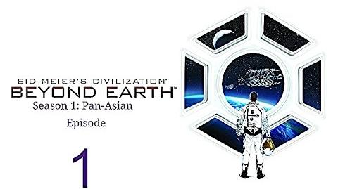 Civ Beyond Earth Pan-Asian Ep1