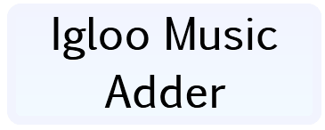 File:Igloo Music Adder.png