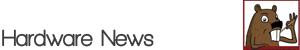 Hardware News