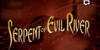 Serpent of Evil River