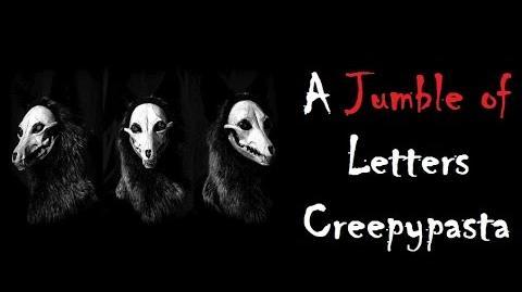 Short Horror Stories - A Jumble of Letters - Creepypasta