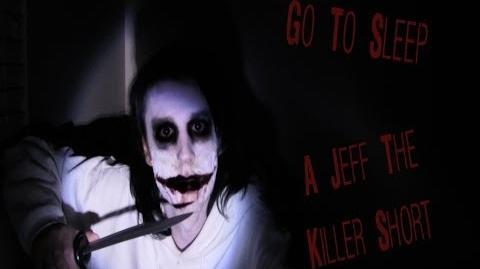 Video - Go To Sleep (A Jeff The Killer Short)-2 ...